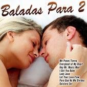 Play & Download Baladas Para 2 by Various Artists | Napster