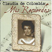 Mis Recuerdos by Claudia De Colombia