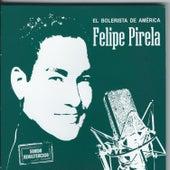 Play & Download El Bolerista De America by Felipe Pirela | Napster