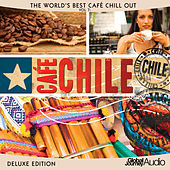 Play & Download The World's Best Café Chill out Vol. 7: Café Chile (Deluxe Edition) by Global Journey | Napster
