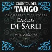 Play & Download Cronica del Tango: Orquestas y Cantores by Carlos DiSarli | Napster