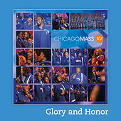 Play & Download Glory and Honor by Chicago Mass Choir | Napster