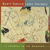 Play & Download A Trumpet in the Morning by Marty Ehrlich Large Ensemble | Napster