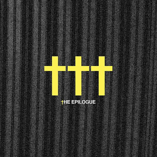 The Epilogue by Crosses (†††)