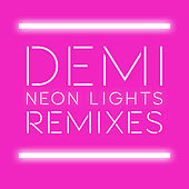 Neon Lights Remixes by Demi Lovato