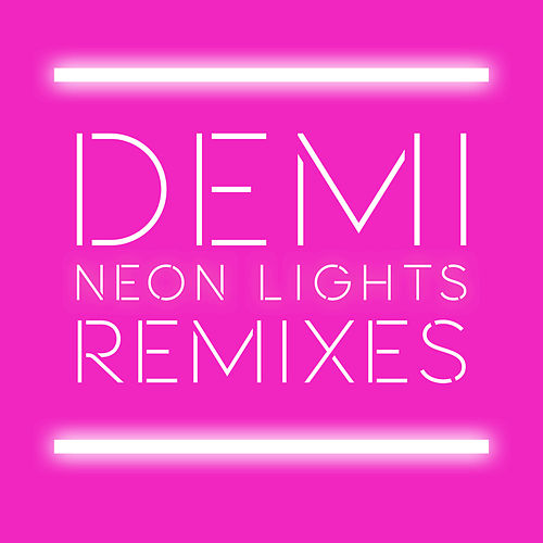 Play & Download Neon Lights Remixes by Demi Lovato | Napster
