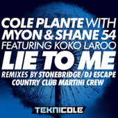 Play & Download Lie to Me Remixes by Cole Plante | Napster