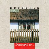 Play & Download Speranta, Vol. 3 (Desteapta-te) by Speranta | Napster