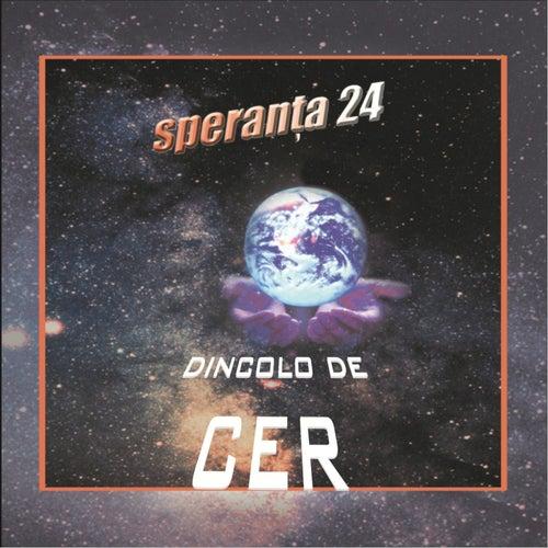 Play & Download Speranta, Vol. 24 (Dincolo de cer) by Speranta | Napster