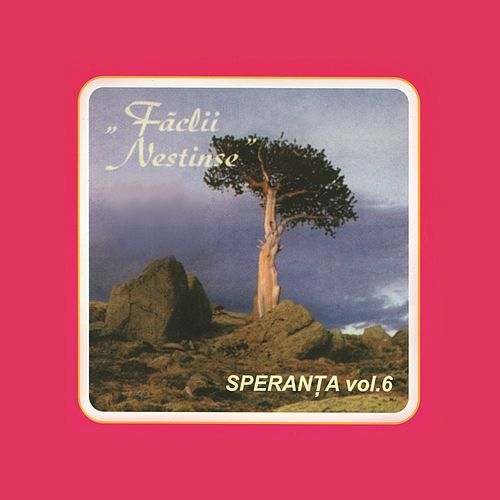 Play & Download Speranta, Vol. 6 (Faclii Nestinse) by Speranta | Napster