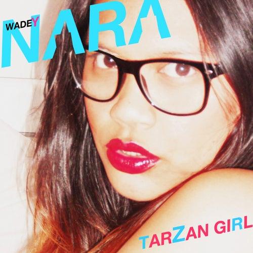 Tarzan Girl by Wadey Nara