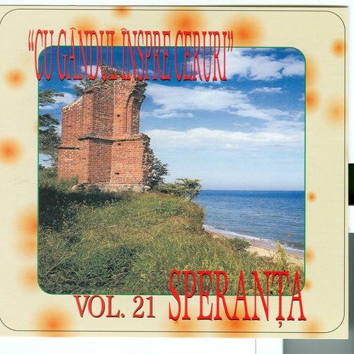 Play & Download Speranta, Vol. 21 (Cu gandul inspre ceruri) by Speranta | Napster