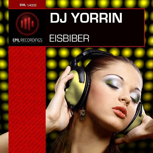 Play & Download Eisbiber by DJ Yorrin | Napster