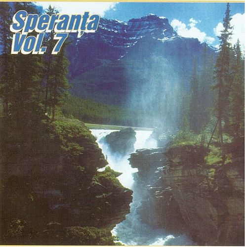 Play & Download Speranta, Vol. 7 by Speranta | Napster