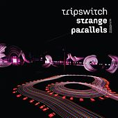Play & Download Strange Parallels by Tripswitch | Napster