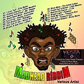 Mad Head Riddim by Various Artists