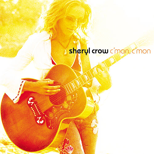 Play & Download C'mon, C'mon by Sheryl Crow | Napster