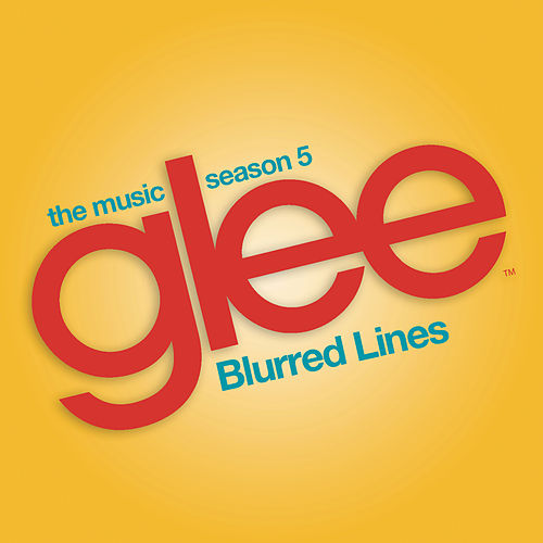 Blurred Lines (Glee Cast Version) by Glee Cast