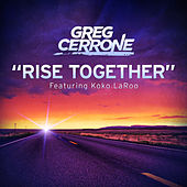 Rise Together by Greg Cerrone