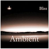 Play & Download Ambient by Bliss | Napster