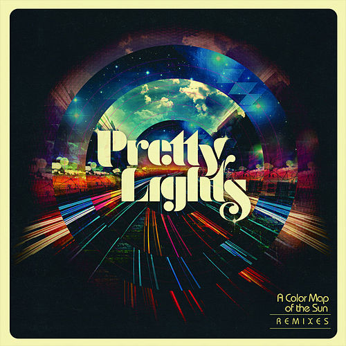 Play & Download A Color Map of the Sun (Remixes) by Pretty Lights | Napster