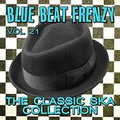 Blue Beat Frenzy - The Classic Ska Collection, Vol. 21 by Various Artists