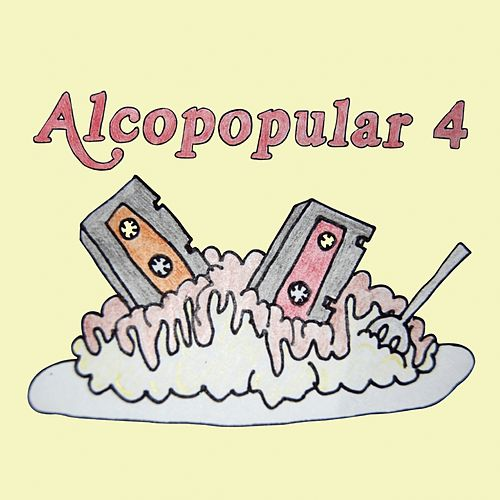 Play & Download Alcopopular, Vol. 4 (A Feast of Pop) by Various Artists | Napster