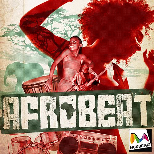 Play & Download Afrobeat (Mondomix) by Various Artists | Napster