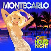 Monte Carlo Chill House Night (Chilled Grooves Deluxe Selection) by Various Artists
