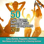 Play & Download 50 Latin Dance Summer Hits And Evengreens 2013, Vol. 2 (Salsa, Bachata, Reggaeton, Merengue, New Bossa & Latin House For a Dancing Summer) by Various Artists | Napster