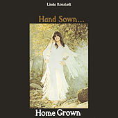 Hand Sown...Home Grown by Linda Ronstadt