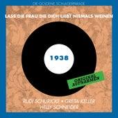 Play & Download Laß die Frau die Dich liebt niemals weinen (Original Aufnahmen 1938) by Various Artists | Napster