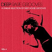 Play & Download Deep Rare Grooves, Vol. 4 (A Unique Selection of Deep House Grooves) by Various Artists | Napster