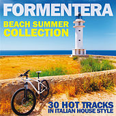 Formentera Beach Summer Collection (30 Hot Tracks in Italian House Style) by Various Artists