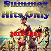 Play & Download Summer Hits Only 2012-2013 (Tous les Tubes Radios) by Various Artists | Napster
