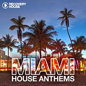 Miami House Anthems, Vol. 7 by Various Artists