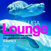 Play & Download Beluga Lounge, Vol. 4 (Lounge and Chill Out Moods for Underwater Living) by Various Artists | Napster