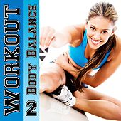 Workout - Body Balance, Vol. 2 (25 Energetic House, Electro and Trance Fitness-Burner) by Various Artists
