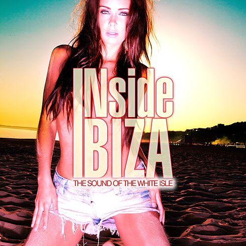 Play & Download INside Ibiza by Various Artists | Napster