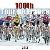 Play & Download 100th Tour de France (2013) by Various Artists | Napster
