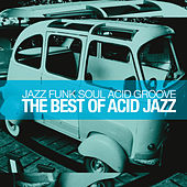 Play & Download The Best of Acid Jazz (Jazz Funk Soul Acid Groove) by Various Artists | Napster