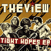Tight Hopes EP by The View