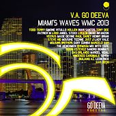 Go Deeva Miami's Waves Wmc 2013 by Various Artists