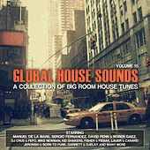 Global House Sounds, Vol. 15 (A Collection of Big Room House Tunes) by Various Artists