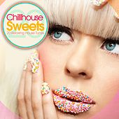 Play & Download Chillhouse Sweets, Vol. 1 - 20 Relaxing House Tunes by Various Artists | Napster