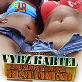 Play & Download Punany a MI Best Friend by VYBZ Kartel | Napster