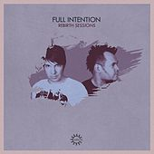 Rebirth Sessions - Full Intention by Various Artists