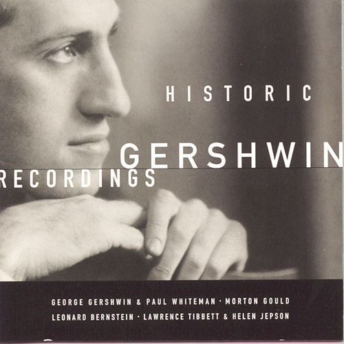 Play & Download Historic Gershwin Recordings by George Gershwin | Napster