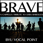 Play & Download Brave - Single by BYU Vocal Point | Napster