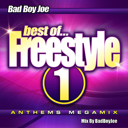 Play & Download Badboyjoe's Best of Freestyle Megamix 1 by Various Artists | Napster